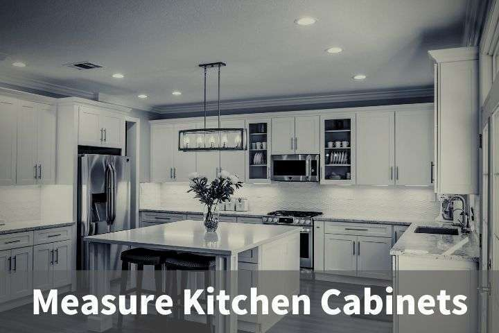 Measure Your Kitchen Cabinets