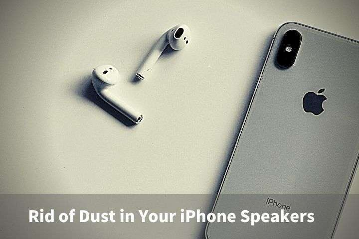 Rid of Dust in Your iPhone Speakers